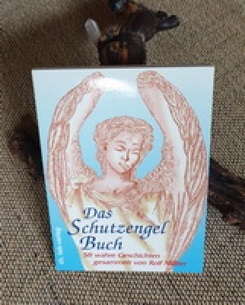 Rolf Müller: Das Schutzengelbuch - 58 wahre Geschichten